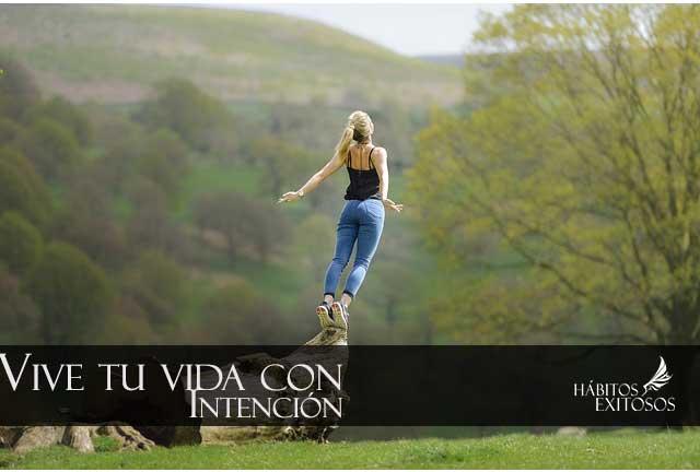 Vivir tu vida con intención - Habitos exitosos