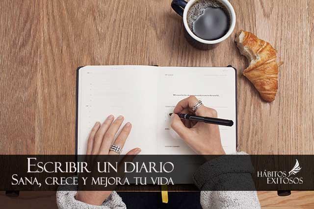Escribir un diario, Sana crece y mejora tu vida - Habitos Exitosos