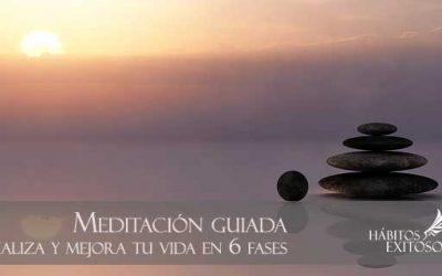 Meditación guiada para visualizar y mejorar tu vida en 6 partes