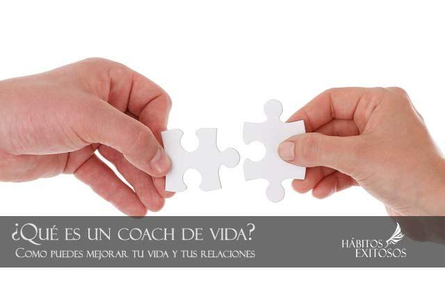Qué es un coach de vida - Hábitos Exitosos