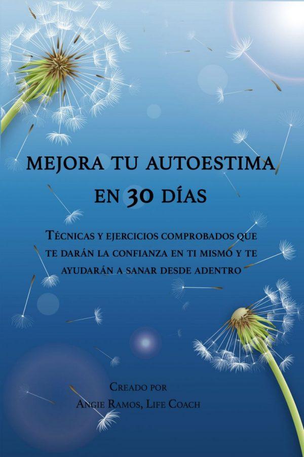 Mejora tu autoestima en 30 dias - Angie Ramos Life Coaching