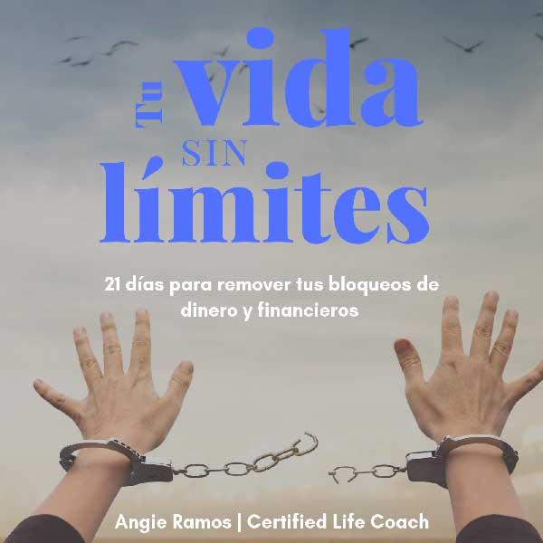 Tu vida sin límites - Angie Ramos Life Coaching