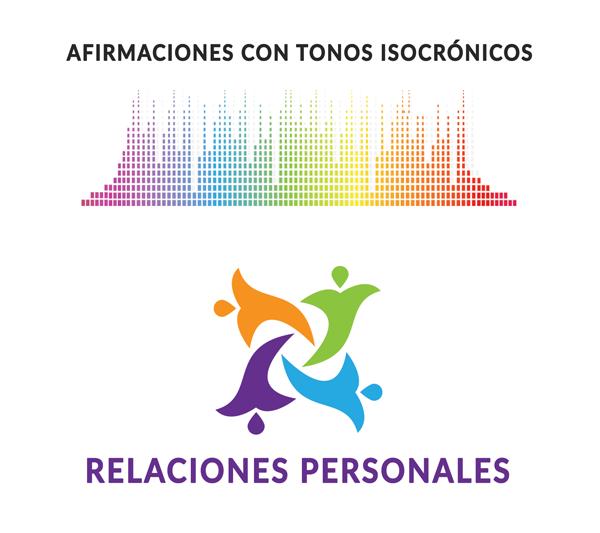 Afirmaciones para mejorar tus relaciones personales con tonos isocrónicos - Angie Ramos - Life coaching