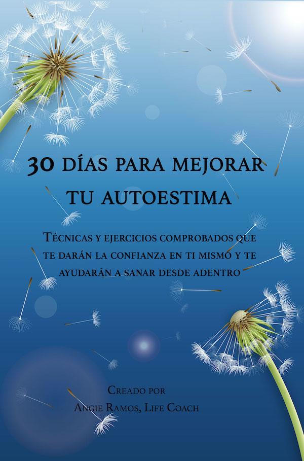 30 dias para mejorar tu autoestima - Angie Ramos - Life Coaching