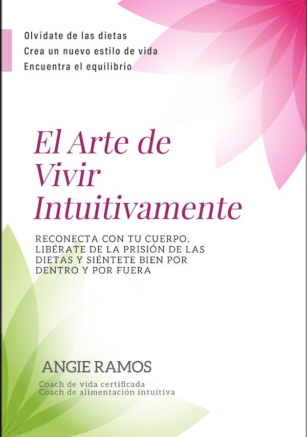 El Arte de Vivir intuitivamente - Libro - Angie Ramos - Life Coaching