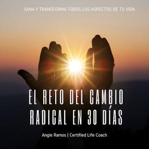 Reto el cambio radical - Angie Ramos Life Coaching