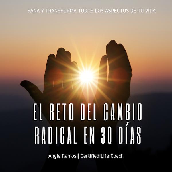 El cambio radical - Angie Ramos Life Coaching