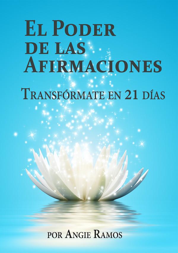 El Poder de las afirmaciones - Angie Ramos - Life coaching
