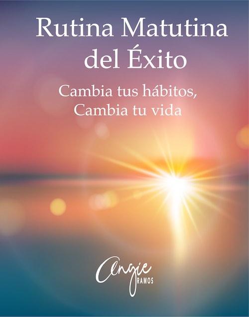 Rutina Matutina - Angie Ramos - Life Coaching